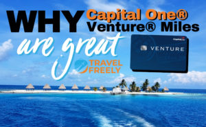 Why Capital One® Venture® Miles Are Great