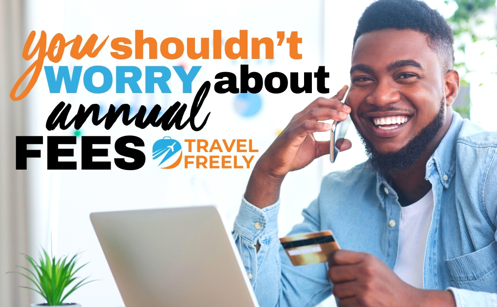 You Shouldn't Worry About Annual Fees