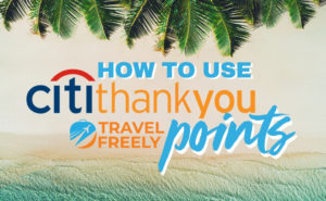 How to use Citi ThankYou Points