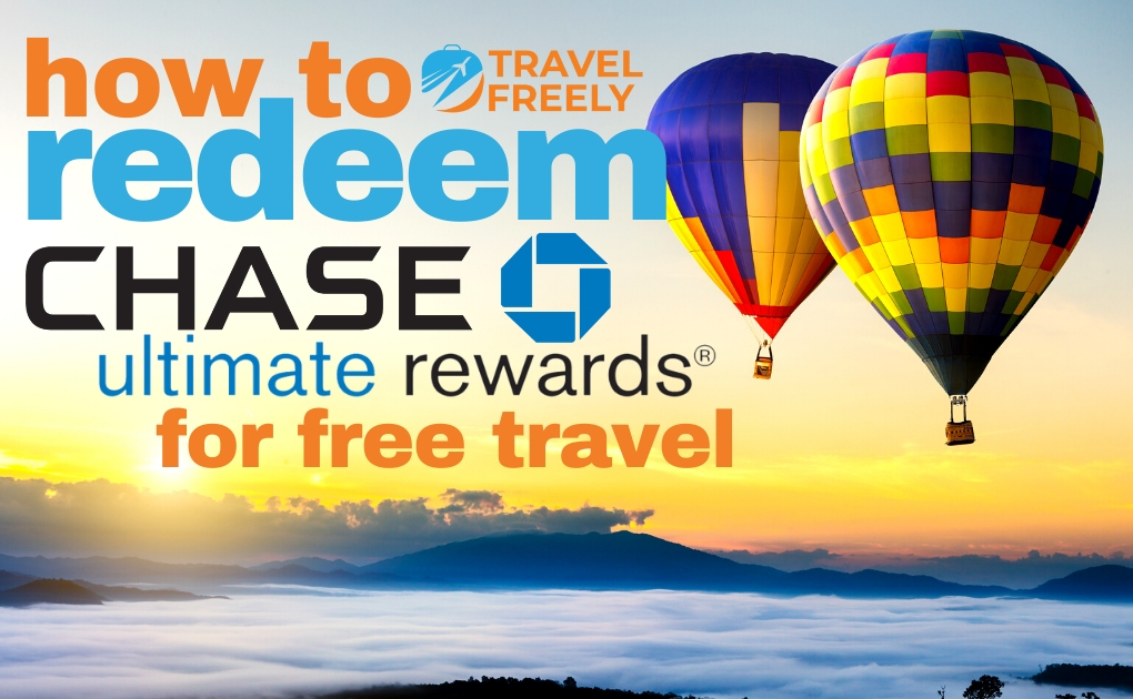 How to Redeem Chase Ultimate Rewards for Free Travel