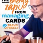 Avoiding the energy zap from managing cards