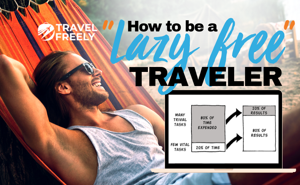 """How to be a """"Lazy Free Traveler"""""""