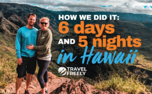 How We Did It: 6 days and 5 nights in Hawaii