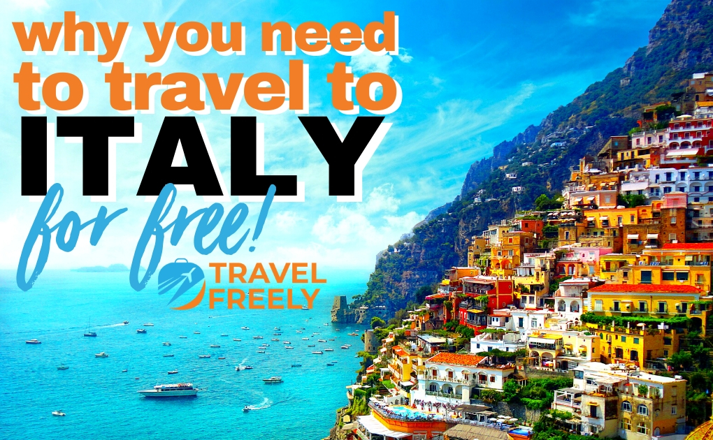 Why You Need To Travel To Italy For Free