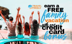 Earn a Free Family Vacation With One Credit Card Bonus