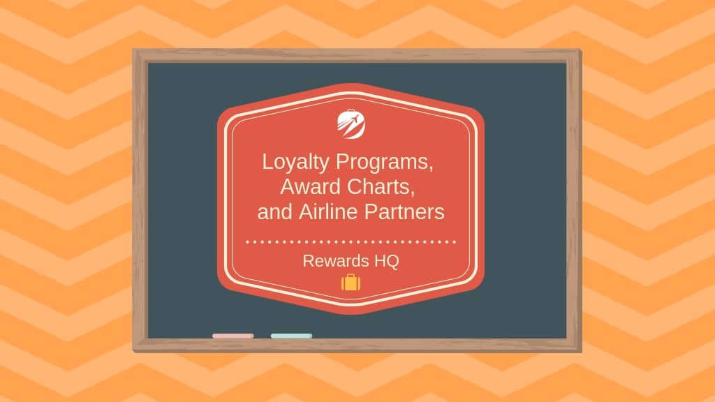 Loyalty Programs, Transfer Partners, and Award Charts