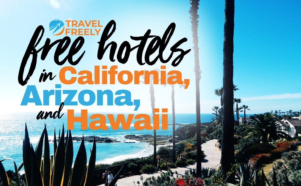 Free Hotels in California, Arizona, and Hawaii