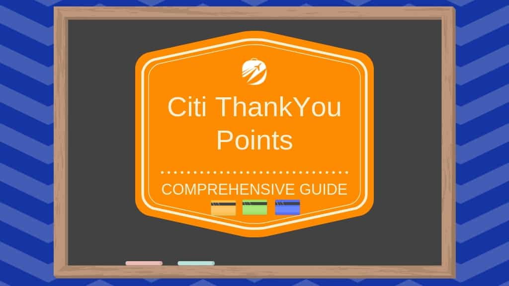 Citi ThankYou Points Guide