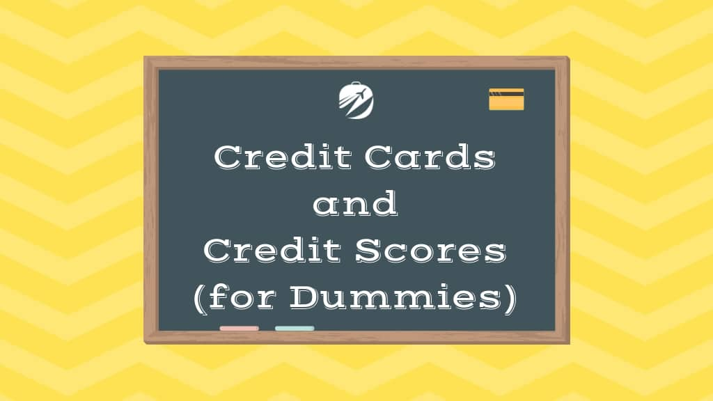 Beginner's Guide to Credit Cards and Credit Scores