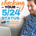 Save tons of time checking your 5/24 status with Travel Freely