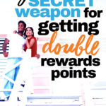 Your Secret Weapon for getting double rewards points