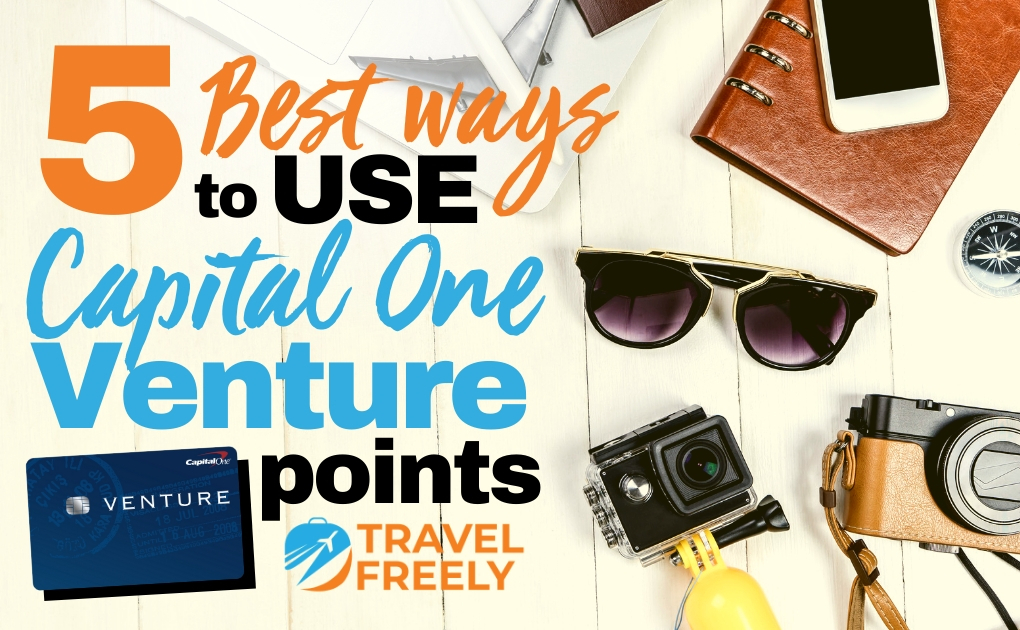 5 Best Ways To Use Capital One Venture Points
