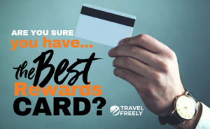 Are You Sure You Have the Best Rewards Card?