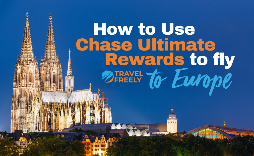 How to Use Chase Ultimate Rewards to Fly to Europe