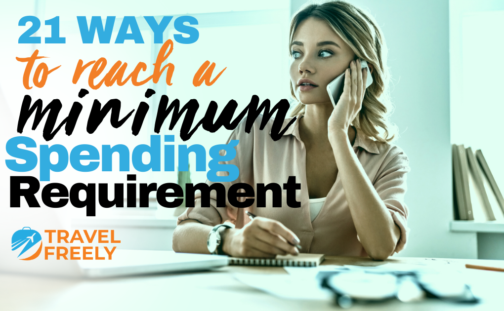 21 Ways to Reach a Minimum Spending Requirement