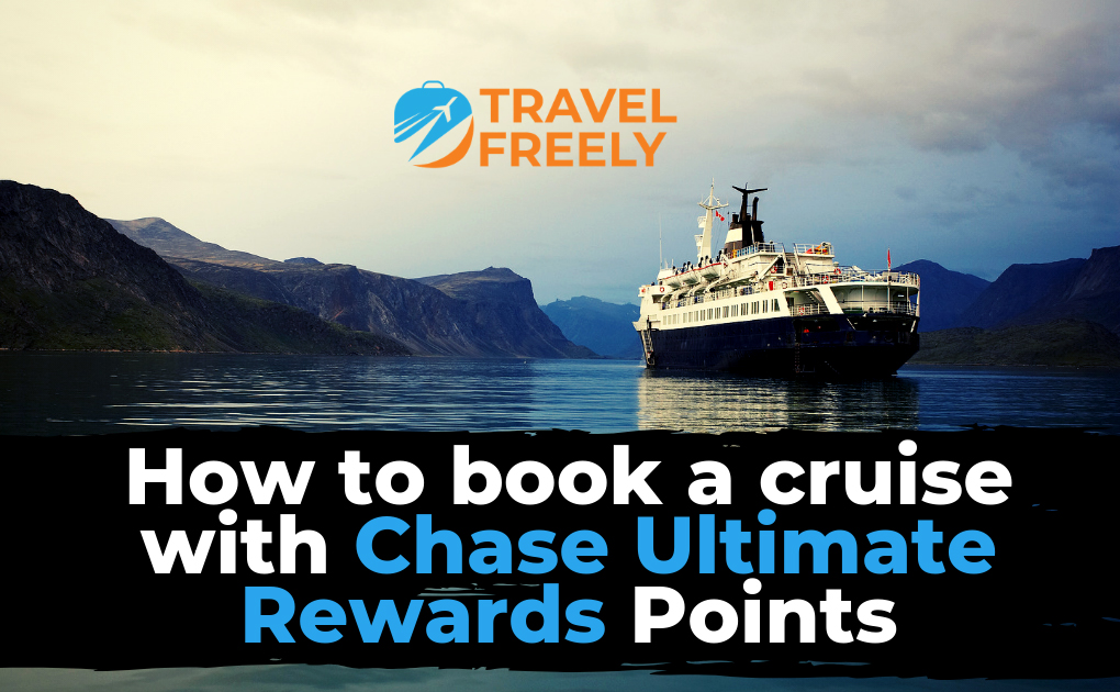 How to book a cruise with Chase Ultimate Rewards Points