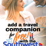 Add a travel companion for free! With the Southwest Companion Pass