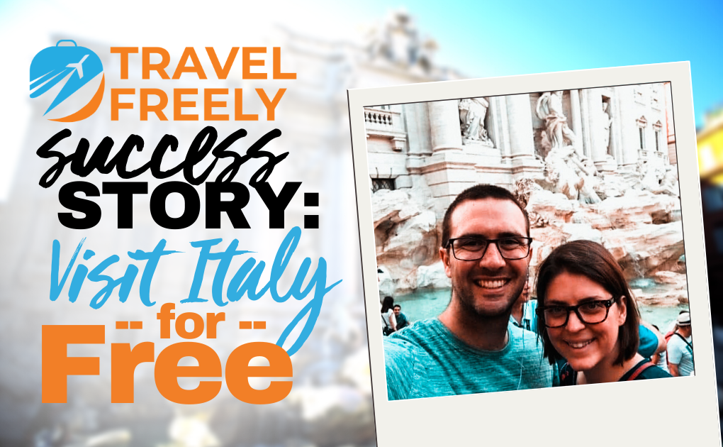 Travel Freely Success Story: Visit Italy for Free