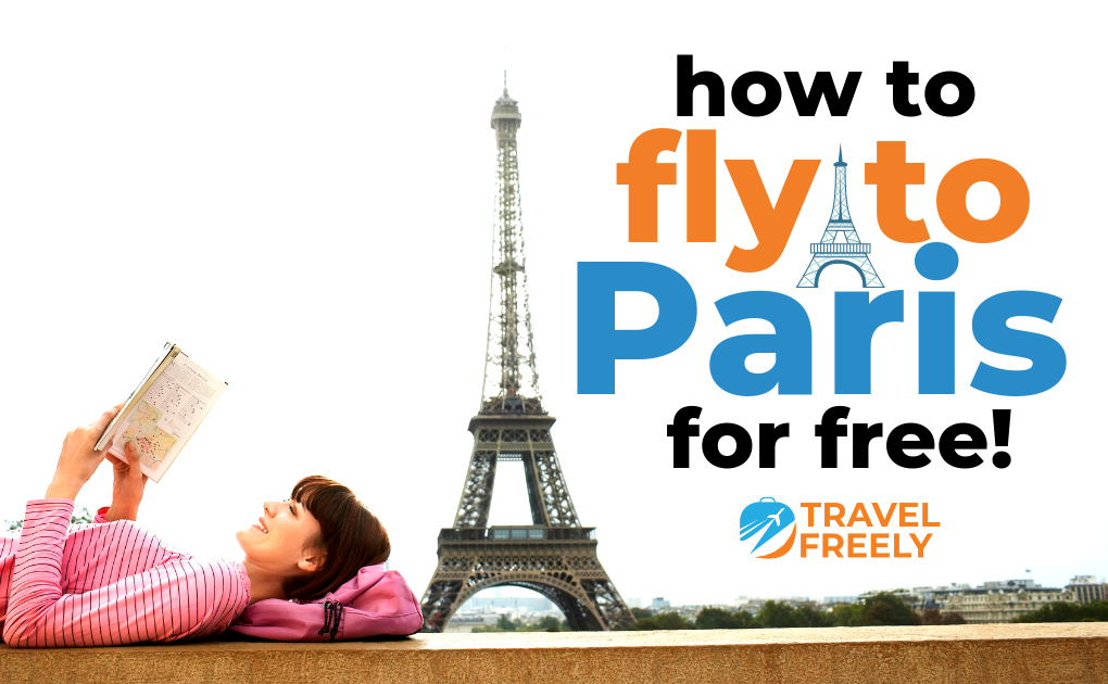 How to Fly to Paris for Free