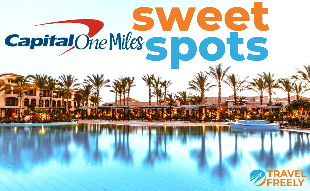 Capital One® Miles Sweet Spots