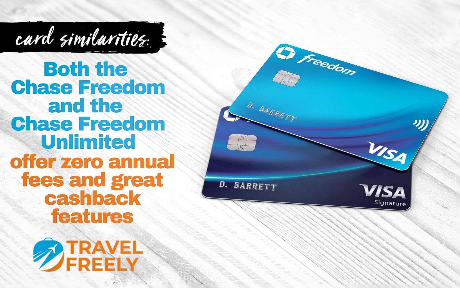 Chase Freedom and Chase Freedom Unlimited both offer zero annual fees and great cashback features