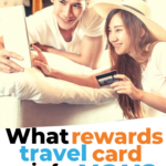 What rewards travel card is for you?