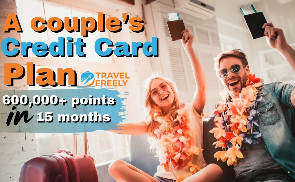 A couple's credit card plan: 600,000+ points in 15 months