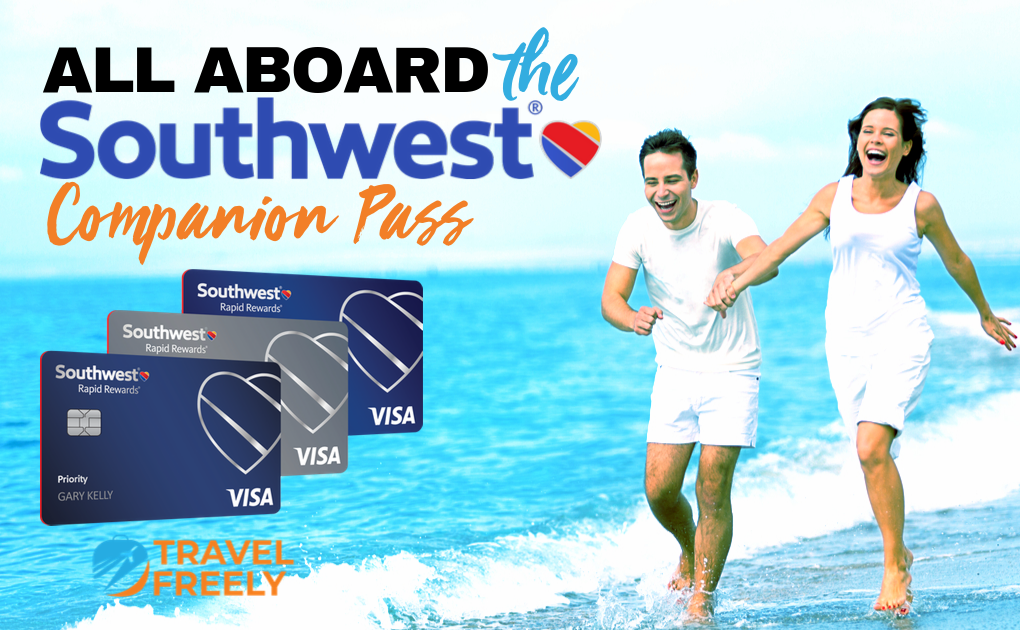 (Updated Oct 2019) All Aboard for the Southwest Companion Pass