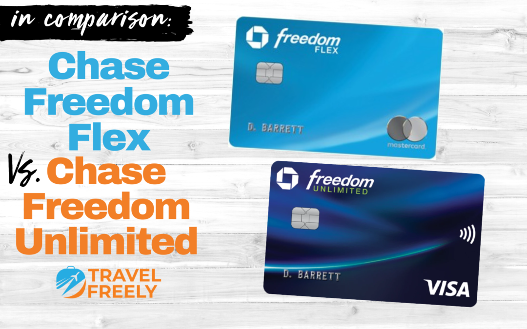 Chase Freedom Flex vs. Chase Freedom Unlimited