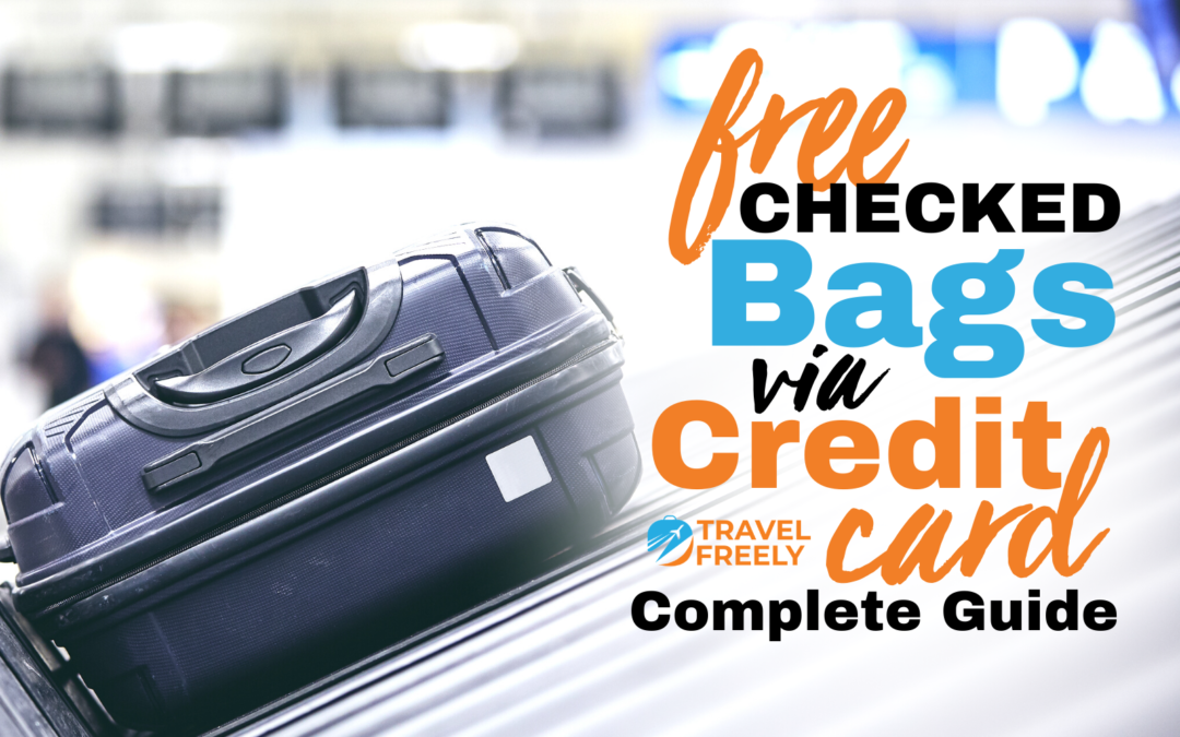 Free Checked Bags via Credit Card Complete Guide