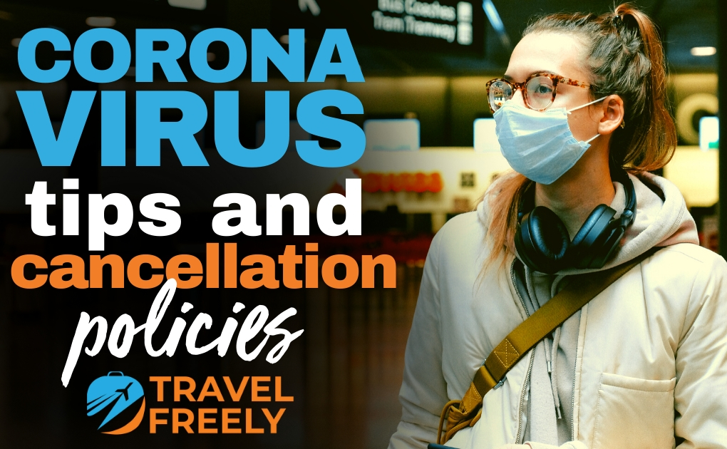 Coronavirus Tips and Cancellation Policies: Cruises, Flights, Hotels, and more