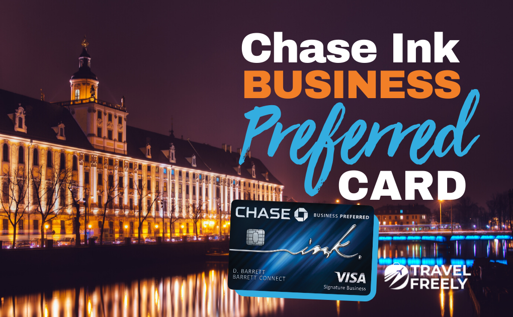 Chase Ink Business Preferred Card Complete Guide