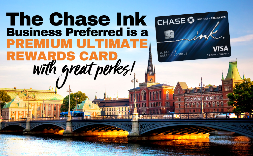 The Chase Ink Business Preferred is a premium ultimate rewards card with great perks!