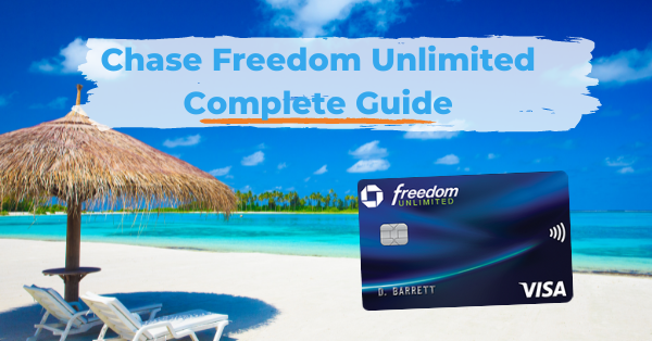 Chase Freedom Unlimited Complete Guide